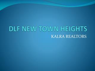 dlf new town heights gurgaon price*9873471133*DLF*9213098617