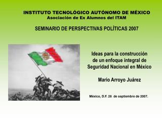 Ideas para la construcci n de un enfoque integral de Seguridad Nacional en M xico  Mario Arroyo Ju rez