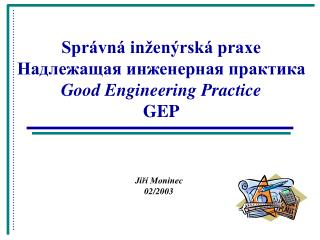 Spr vn  in en rsk  praxe    Good Engineering Practice GEP