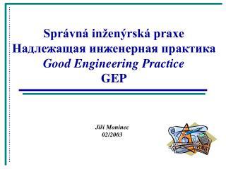 Spr vn  in en rsk  praxe    Good Engineering Practice GEP