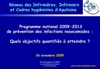 Programme national 2009-2013  de pr vention des infections nosocomiales :  Quels objectifs quantifi s   atteindre    26