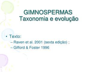 GIMNOSPERMAS  Taxonomia e evolu  o