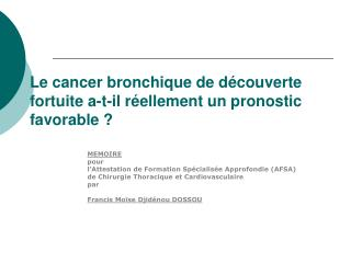 Le cancer bronchique de d couverte fortuite a-t-il r ellement un pronostic favorable
