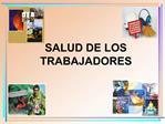 SALUD DE LOS TRABAJADORES