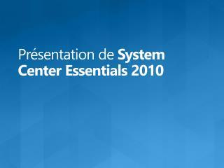 Positionnement SCE 2010 Licensing et tarification
