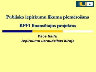Publisko iepirkumu likuma piemero ana KPFI finansetajos projektos