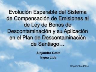 Evoluci n Esperable del Sistema de Compensaci n de Emisiones al de Ley de Bonos de Descontaminaci n y su Aplicaci n en e