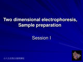 Two dimensional electrophoresis, Sample preparation