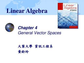 Chapter 4 General Vector Spaces