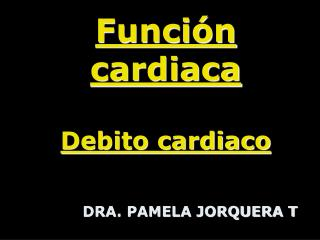 Funci n cardiaca  Debito cardiaco