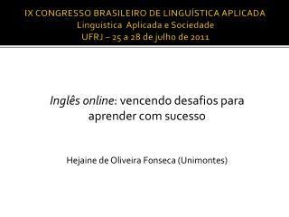 IX CONGRESSO BRASILEIRO DE LINGU STICA APLICADA Lingu stica  Aplicada e Sociedade UFRJ   25 a 28 de julho de 2011
