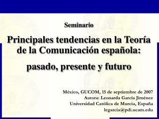 Seminario Principales tendencias en la Teor a de la Comunicaci n espa ola:  pasado, presente y futuro