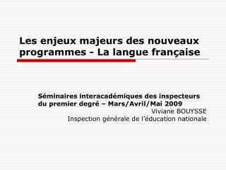 Les enjeux majeurs des nouveaux programmes - La langue fran aise
