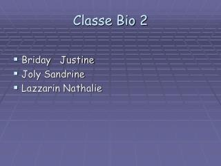 Classe Bio 2