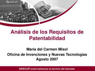 An lisis de los Requisitos de Patentabilidad  Mar a del Carmen Misol Oficina de Invenciones y Nuevas Tecnolog as Agosto