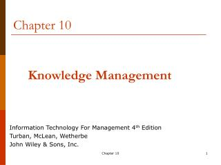 Information Technology For Management 4th Edition Turban, McLean, Wetherbe John Wiley  Sons, Inc.