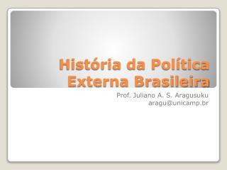 Hist ria da Pol tica Externa Brasileira