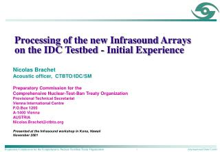 Processing of the new Infrasound Arrays on the IDC Testbed - Initial Experience