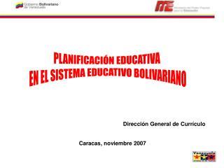 PLANIFICACI N EDUCATIVA  EN EL SISTEMA EDUCATIVO BOLIVARIANO