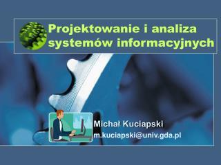 Projektowanie i analiza system w informacyjnych