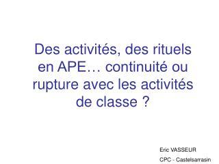Des activit s, des rituels en APE  continuit  ou rupture avec les activit s de classe