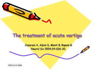 The treatment of acute vertigo