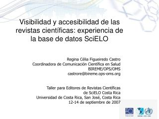 Visibilidad y accesibilidad de las revistas cient ficas: experiencia de la base de datos SciELO