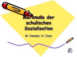 Merkmale der schulischen Sozialisation