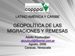 LATINO AM RICA Y CARIBE  GEOPOL TICA DE LAS MIGRACIONES Y REMESAS