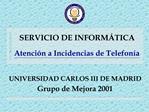 SERVICIO DE INFORM TICA  Atenci n a Incidencias de Telefon a