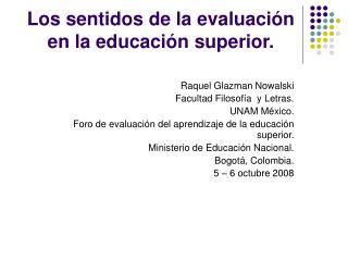 Los sentidos de la evaluaci n en la educaci n superior.