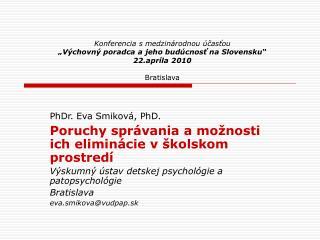 Konferencia s medzin rodnou  castou   V chovn  poradca a jeho bud cnost na Slovensku  22.apr la 2010   Bratislava