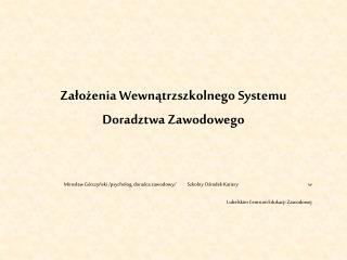 Zalozenia Wewnatrzszkolnego Systemu Doradztwa Zawodowego