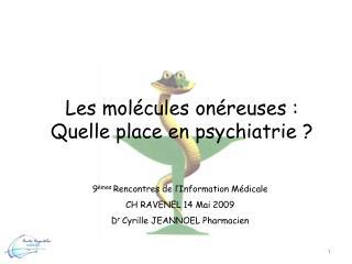Les mol cules on reuses : Quelle place en psychiatrie
