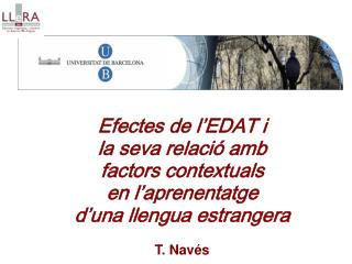 Efectes de l EDAT i  la seva relaci  amb  factors contextuals  en l aprenentatge  d una llengua estrangera  T. Nav s