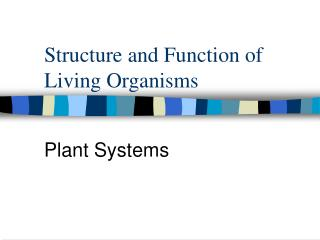 Structure and Function of Living Organisms