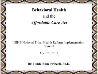 Behavioral Health  and the  Affordable Care Act