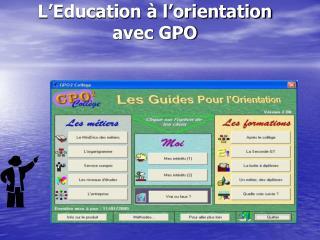 L Education   l orientation avec GPO
