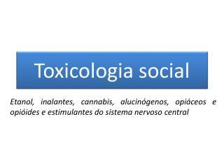 Toxicologia social
