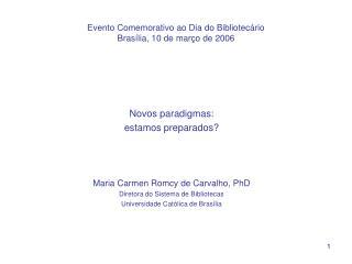 Evento Comemorativo ao Dia do Bibliotec rio  Bras lia, 10 de mar o de 2006