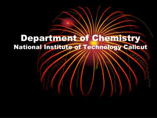 Department of Chemistry National Institute of Technology Calicut