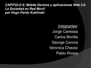CAPITULO 6: Mobile Devices y aplicaciones Web 2.0. La Sociedad en Red Movil por Hugo Pardo Kuklinski
