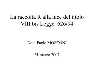 La raccolta R alla luce del titolo VIII bis Legge  626