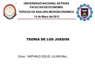 UNIVERSIDAD NACIONAL DE PIURA FACULTAD DE ECONOM A TOPICOS DE ANALISIS MICROECONOMICO  14 de Mayo del 2012