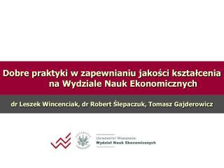 Dr Leszek Wincenciak, dr Robert Slepaczuk, Tomasz Gajderowicz