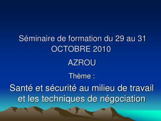 S minaire de formation du 29 au 31 OCTOBRE 2010  AZROU