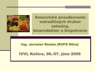 Senzorick  posudzovanie                        netradicn ch druhov  zeleniny,  bioproduktov a biopotrav n