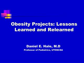 Obesity Projects: Lessons Learned and Relearned