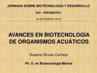 AVANCES EN BIOTECNOLOG A DE ORGANISMOS ACU TICOS
