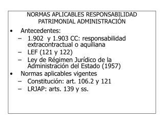 NORMAS APLICABLES RESPONSABILIDAD PATRIMONIAL ADMINISTRACI N